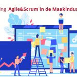 Relatiedag 'Agile & Scrum in de Maakindustrie' 2 april 2020